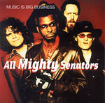 All Mighty Senators - Music Is Big Business
