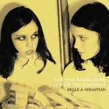 Belle and Sebastian - Fold Your Hands Child, You Walk Like a Peasant