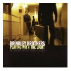 Brindley Brothers - Playing with the Light