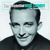 The Essential Bing Crosby: The Columbia Years