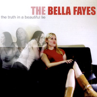 The Bella Fayes - The Truth in a Beautiful Lie