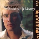 Bob Hillman - Welcome to My Century