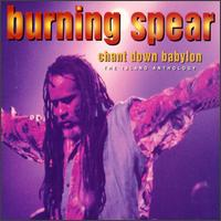 Burning Spear - Chant Down Babylon: The Island Anthology