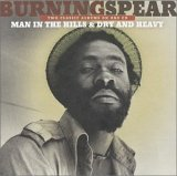 Burning Spear - Man in the Hills / Dry and Heavy