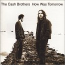 The Cash Brothers - How Was Tomorrow