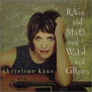 Christine Kane - Rain and Mud and Wild and Green