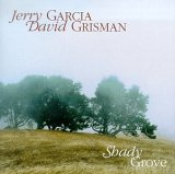 Jerry Garcia & David Grisman - Shady Grove
