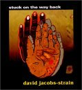 David Jacobs-Strain - Stuck on the Way Back