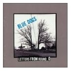 Blue Dogs - Letters from Round O