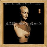 Elvis Costello & The Attractions - All This Useless Beauty