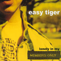 Easy Tiger - Lonely in My Members Only