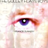 Francis Dunnery - The Gulley Flats Boys