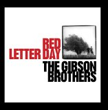 The Gibson Brothers - Red Letter Day!