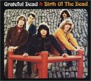 Grateful Dead - Birth of the Dead