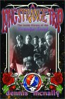 Dennis McNally - A Long Strange Trip: The Inside History of the Grateful Dead