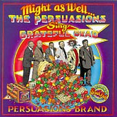 The Persuasions - Might As Well: The Persuasions Sings Grateful Dead