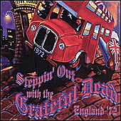 Grateful Dead - Steppin' Out with the Grateful Dead: England '72