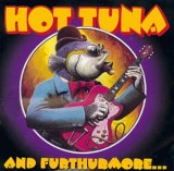 Hot Tuna - And Furthurmore