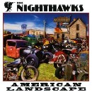 The Nighthawks - American Landscape