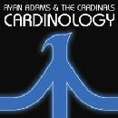 Ryan Adams & The Cardinals - Cardinology