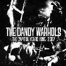 The Dandy Warhols - The Capitol Years, 1995-2007