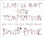 David Byrne - Lead Us Not into Temptation: Music from the Film Young Adam