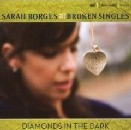 Sarah Borges and the Broken Singles - Diamonds in the Dark