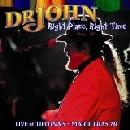 Dr. John - Right Place, Right Time: Live at Tipitina's Mardi Gras '89