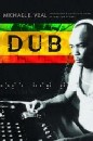 Michael Veal - Dub: Soundscapes and Shattered Songs in Jamaican Reggae