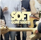 Soft - Gone Faded