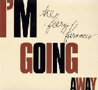 Fiery Furnaces - I'm Going Away