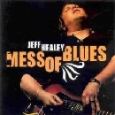 Jeff Healey - Mess of Blues