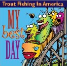 Trout Fishing in America - My Best Day