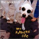 the scoldees - My Pathetic Life