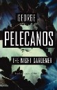 George Pelecanos - The Night Gardener