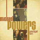 Michael Powers - Prodigal Son