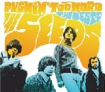 The Seeds - Pushin' Too Hard