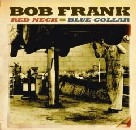 Bob Frank - Red Neck, Blue Collar