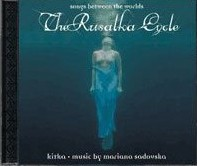 Kitka - The Rusalka Cycle: Songs between the Worlds