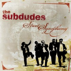 the subdudes - Street Symphony