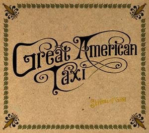Great American Taxi - Streets of Gold