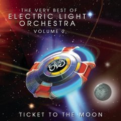 ELO - The Very Best of Electric Light Orchestra, Vol. 2: Ticket to the Moon