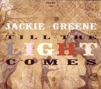 Jackie Greene - Till the Light Comes