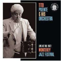 Tito Puente & His Orchestra - Live at the 1977 Monterey Jazz Festival