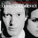 Teddy Thompson - Upfront and Down Low