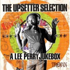 Lee Scratch Perry - The Upsetter Selection: A Lee Perry Jukebox