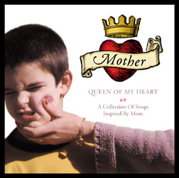Mother, Queen of My Heart
