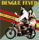 Dengue Fever - Venus on Earth