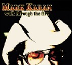 Mark Karan - Walk through the Fire
