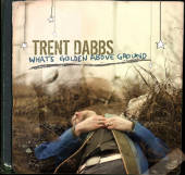 Trent Dabbs - What's Golden Above Ground